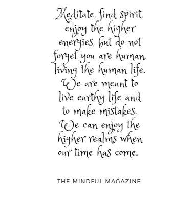 Be spiritual, but live your human life